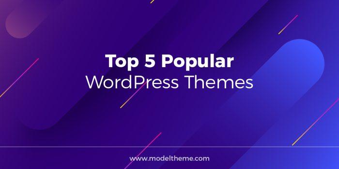 Top 5 Popular WordPress Themes