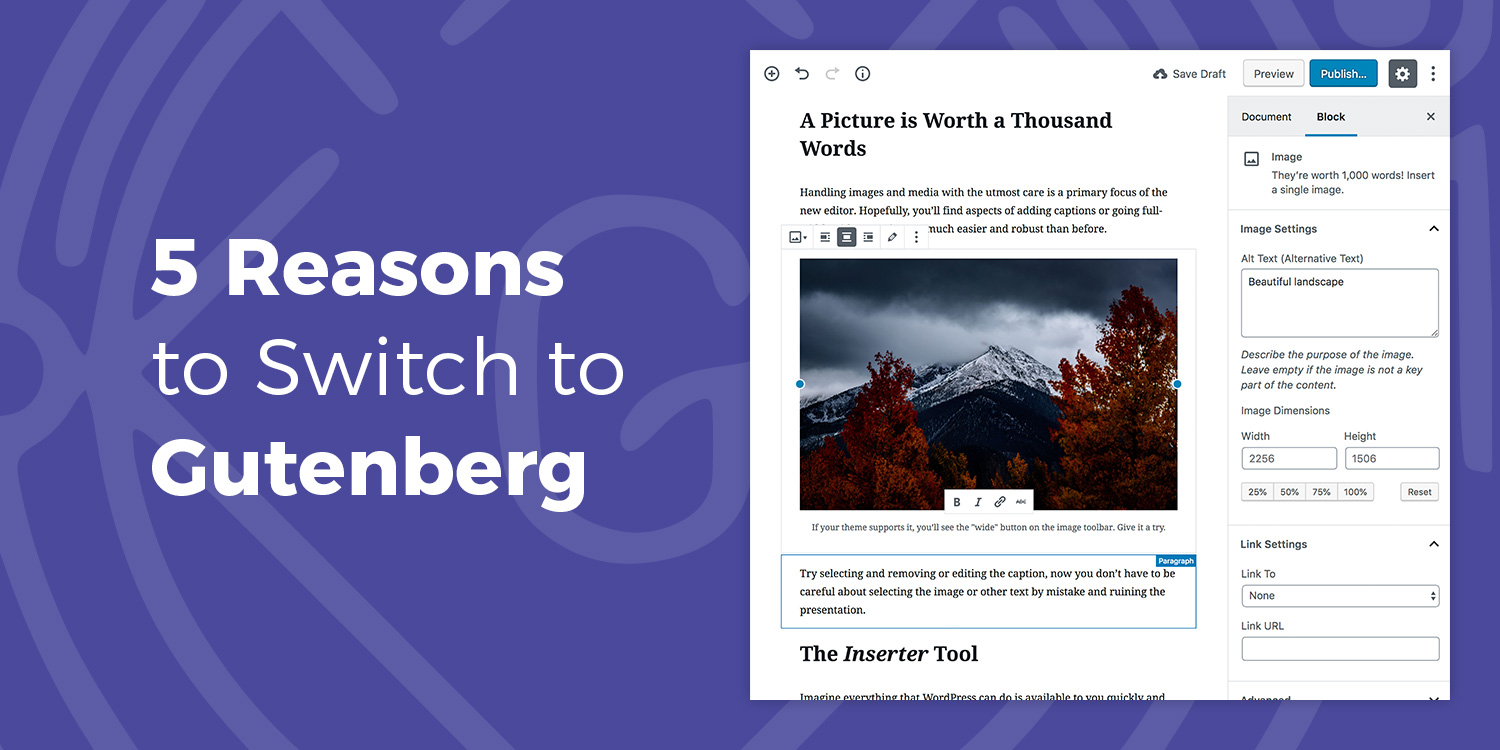 5 Reasons to Switch to Gutenberg