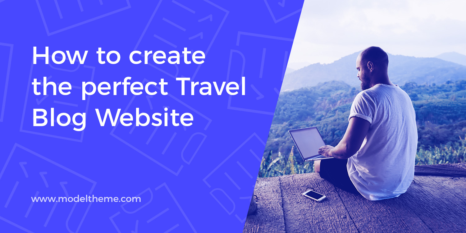How to create a perfect Travel Blog Website