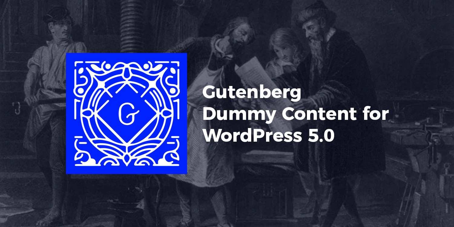Gutenberg Dummy Content for WordPress 5.0