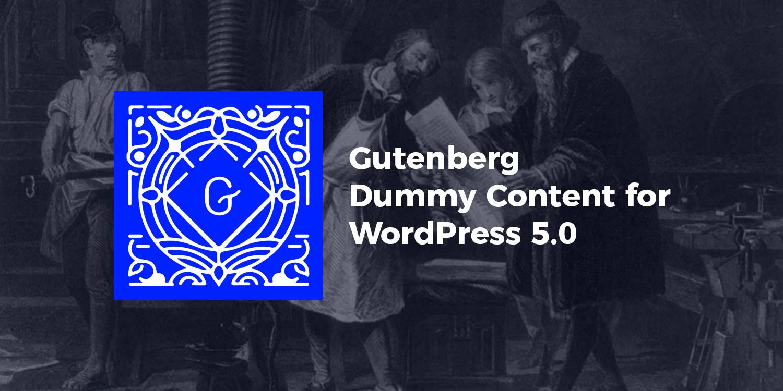 Gutenberg Dummy Content for WordPress 5.0