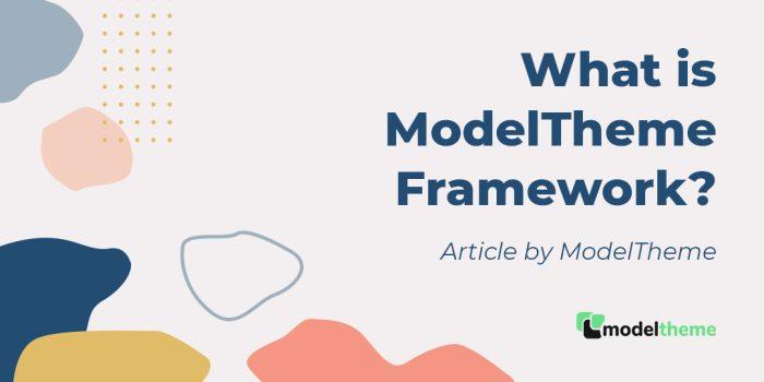 What is ModelTheme Framework