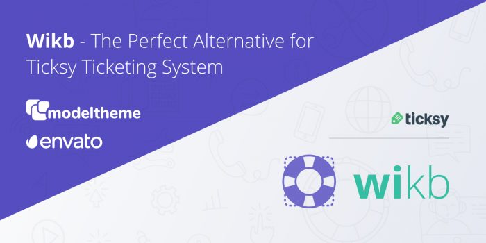 Wikb – The Perfect Alternative for Ticksy Ticketing System