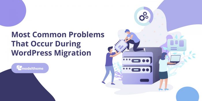 Most Common Problems That Occur During WordPress Migration