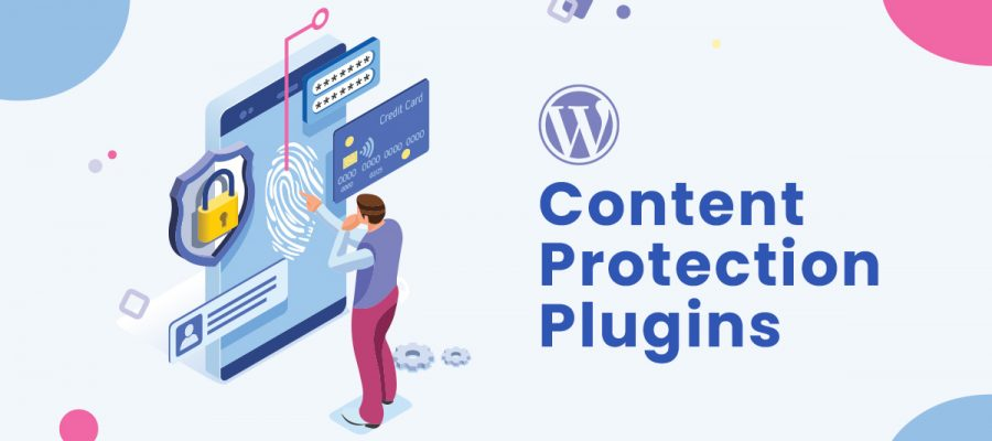 4 Content Protection Plugins you should use for your WordPress Website